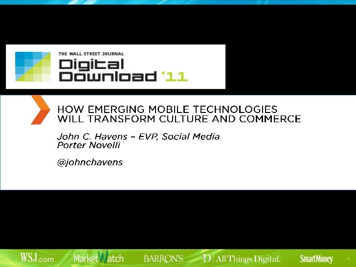 Wall Street Journal's Digital Download - How Emerging Mobile Technologies Will Transform Culture and Commerce