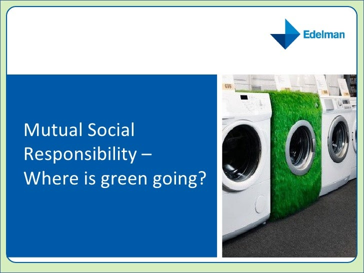 Mutual Social Responsibility –  Where is green going?