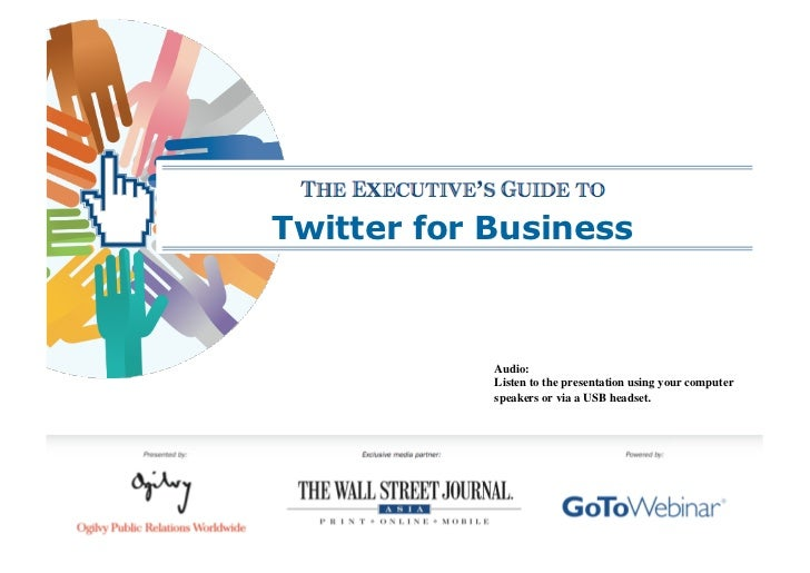 Twitter for Business                Audio:              Listen to the presentation using your computer             speaker...