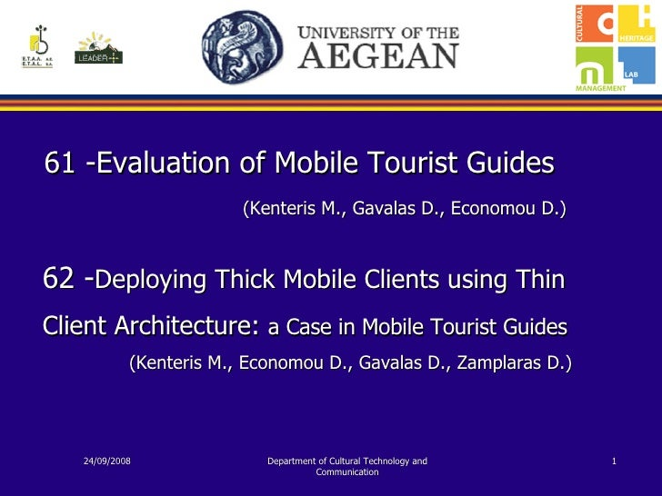 24/09/2008 Department of  Cultural  Technology and Communication 61 -Evaluation of Mobile Tourist Guides   (Kenteris M., G...