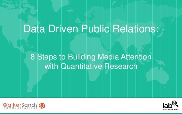 Data Driven Public Relations: 8 Steps to Building Media Attention with Quantitative Research
