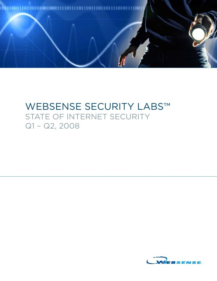 Websense security Labs™ state of internet security Q1 – Q2, 2008