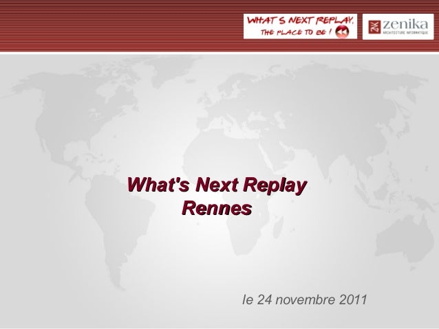 What's Next ReplayWhat's Next Replay RennesRennes le 24 novembre 2011