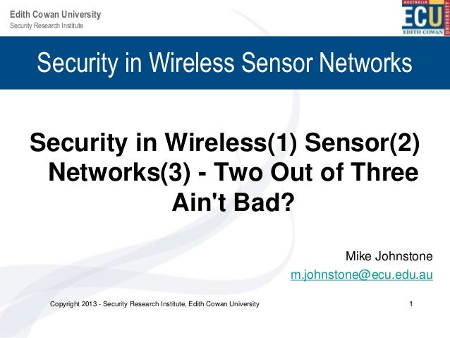 Edith Cowan UniversitySecurity Research Institute         Security in Wireless Sensor Networks       Security in Wireless(...
