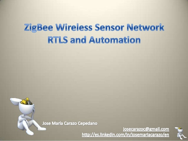 What is ZigBee?•   ZigBee is a wireless communication standard and a set of specifications for wireless    personal area n...