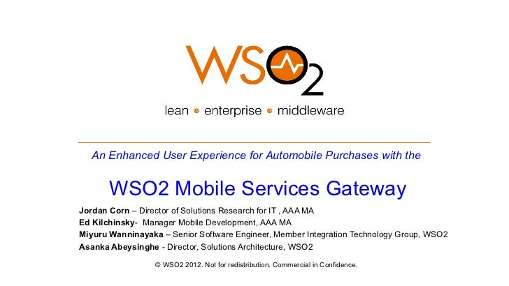 An Enhanced User Experience for Automobile Purchases with the       WSO2 Mobile Services GatewayJordan Corn – Director of ...