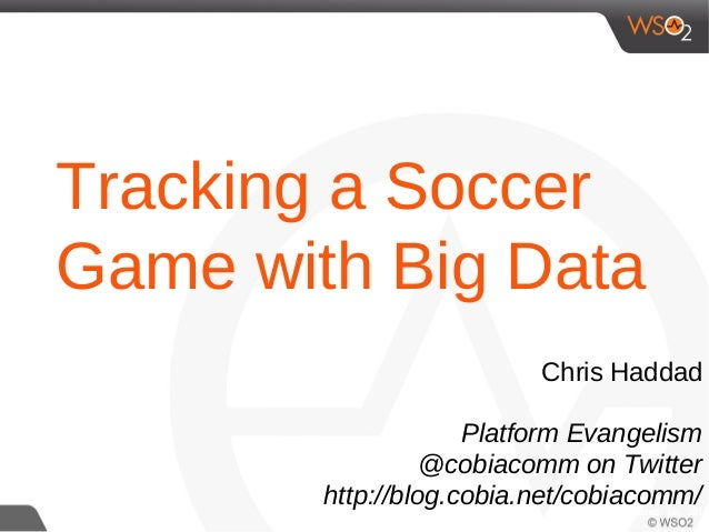 Big data streams, Internet of Things, and Complex Event Processing Improve Soccer Team Performance