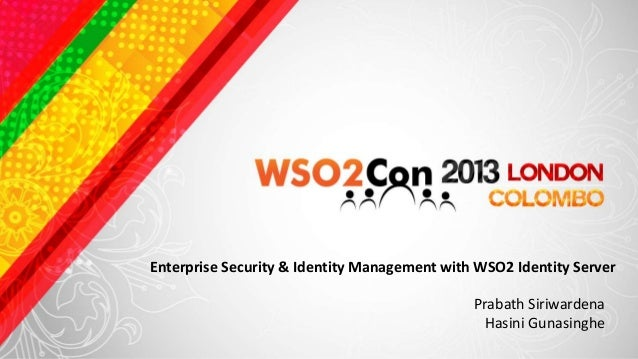 Enterprise Security & Identity Management with WSO2 Identity Server                                              Prabath S...