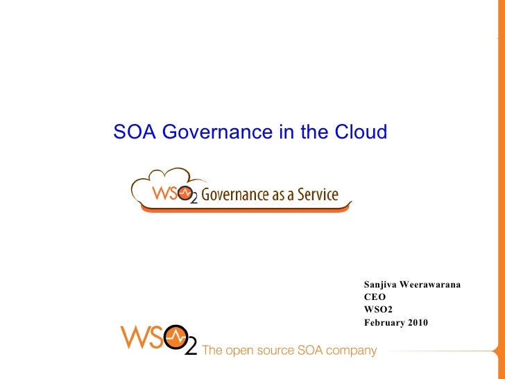 SOA Governance in the Cloud Sanjiva Weerawarana CEO WSO2  February 2010
