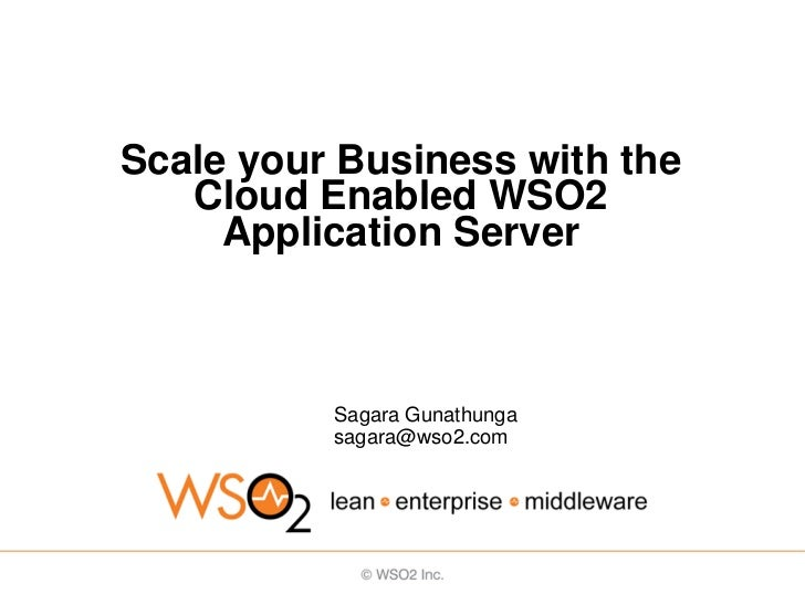 WSO2 Intro Webinar -  Scale your business with the cloud enabled WSO2 Application Server