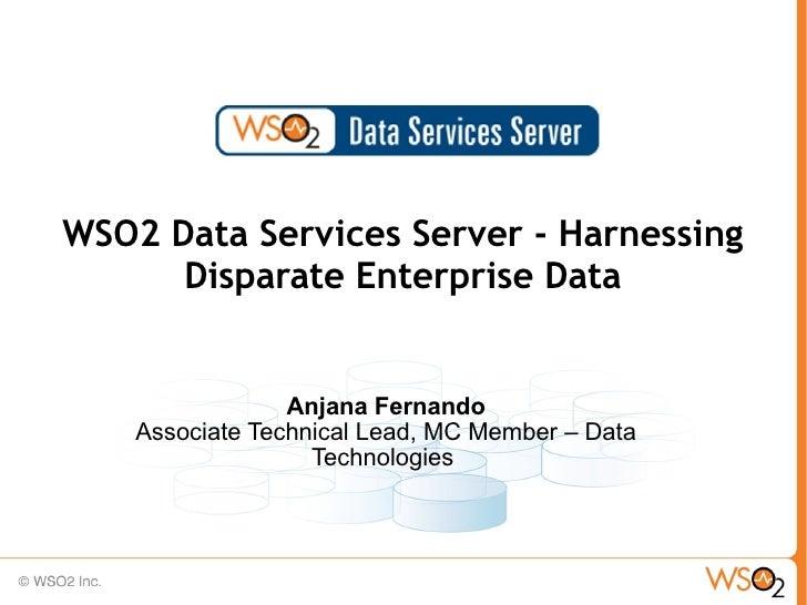 WSO2 Intro Webinar - The WSO2 Data Services - Harnessing Disparate Enterprise Data