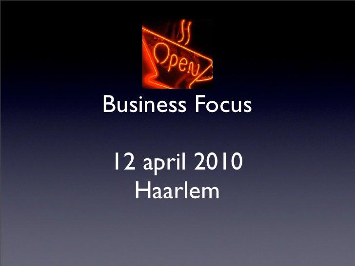 Business Focus  12 april 2010   Haarlem