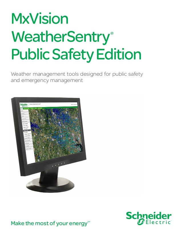 MxVision WeatherSentry® PublicSafetyEdition Weather management tools designed for public safety and emergency management M...
