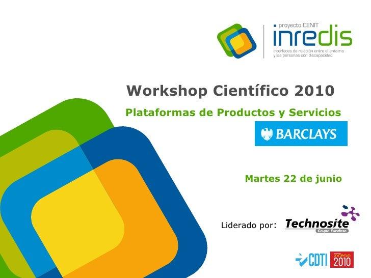 Liderado por :  Workshop Científico 2010   Plataformas de Productos y Servicios Martes 22 de junio