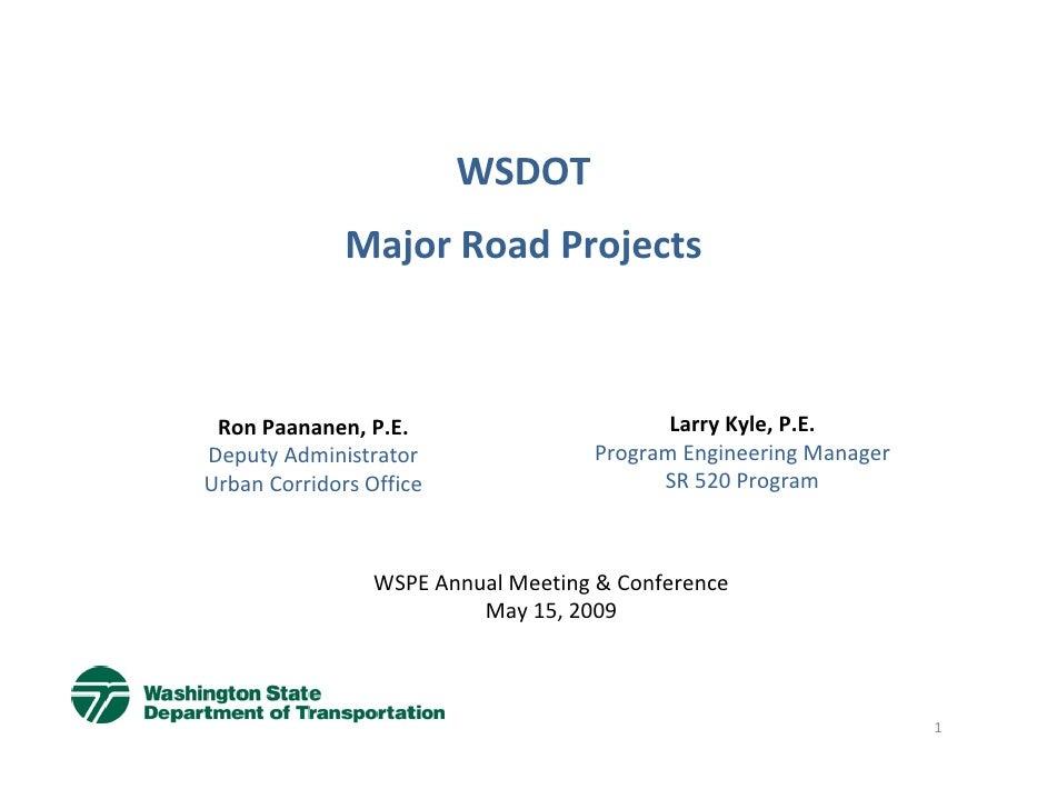 WSDOT               MajorRoadProjects     RonPaananen,P.E.                        LarryKyle,P.E. DeputyAdministrat...