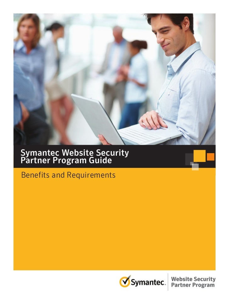 Symantec Website SecurityPartner Program GuideBenefits and Requirements
