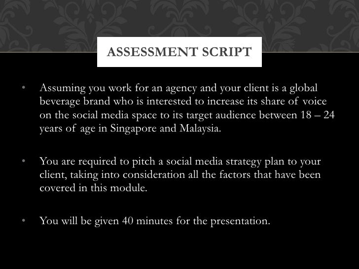 <ul><li>Assuming you work for an agency and your client is a global beverage brand who is interested to increase its share...