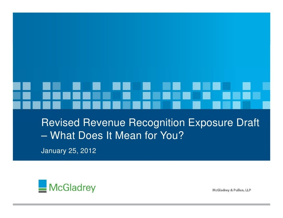 McGladrey Revised Revenue Recognition Exposure Draft Webcast – What Does It Mean for You?