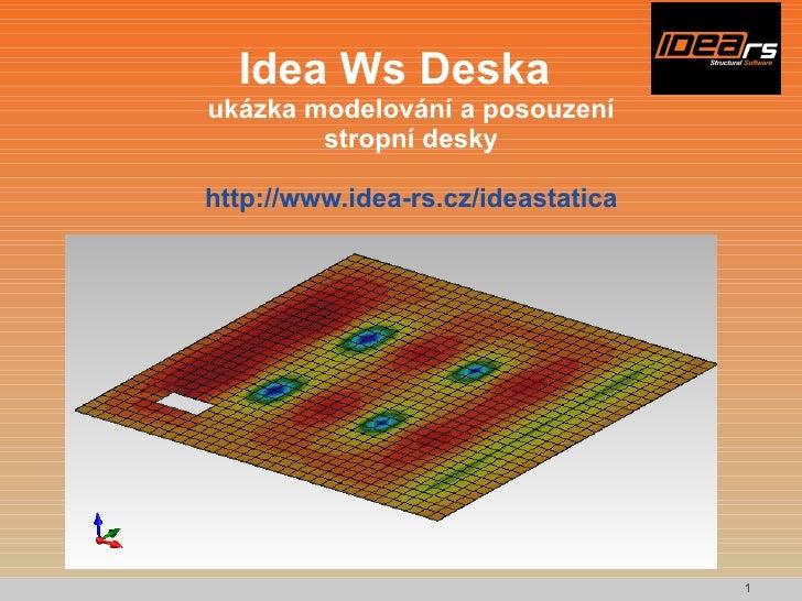 Idea Ws Deska ukázka modelování a posouzení stropní desky http://www.idea-rs.cz/ideastatica