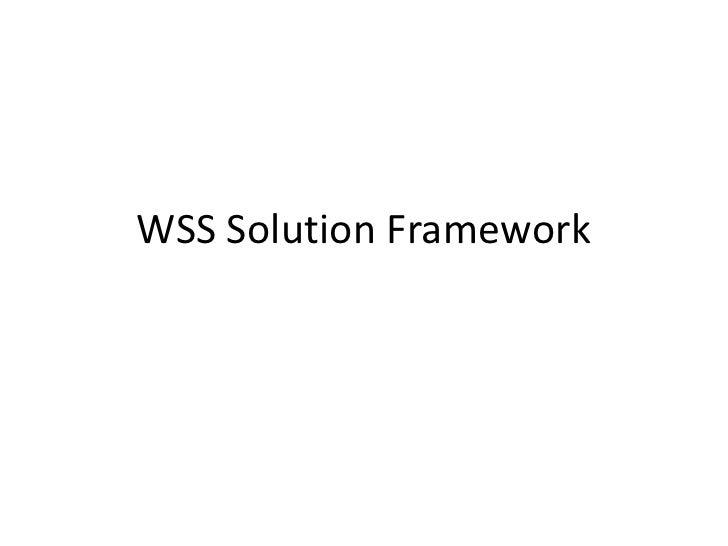 WSS Solution Framework<br />