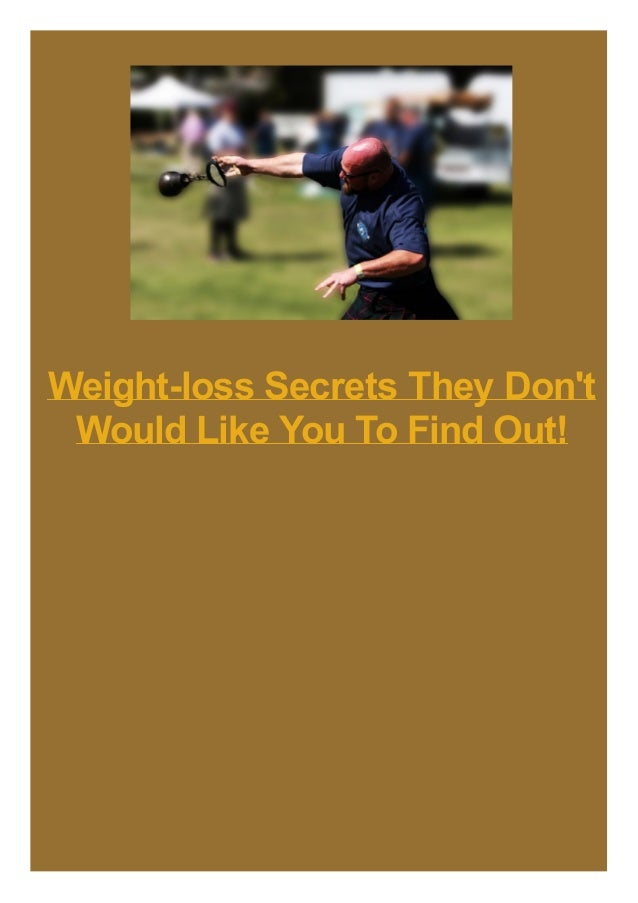 Weight-loss Secrets They Don't Would Like You To Find Out!