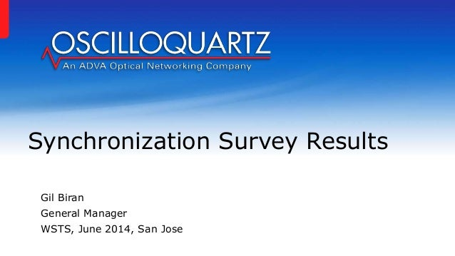 Gil Biran General Manager WSTS, June 2014, San Jose Synchronization Survey Results