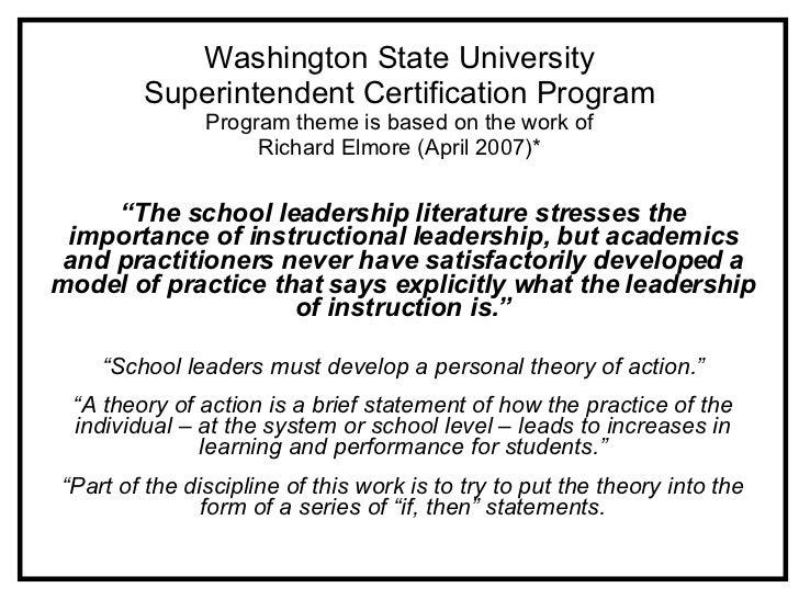 Washington State University Superintendent Certification Program Program theme is based on the work of Richard Elmore (Apr...
