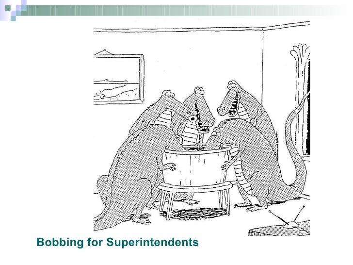 Bobbing for Superintendents
