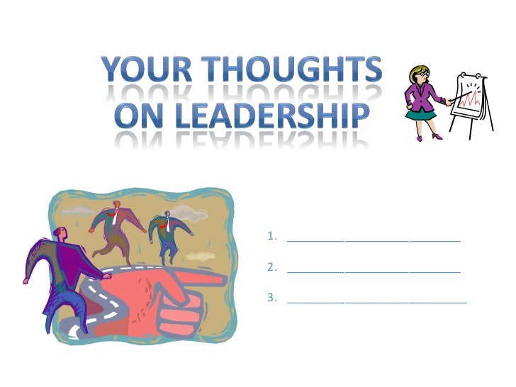 Your thoughts<br />On leadership<br />___________________________<br />___________________________<br />__________________...
