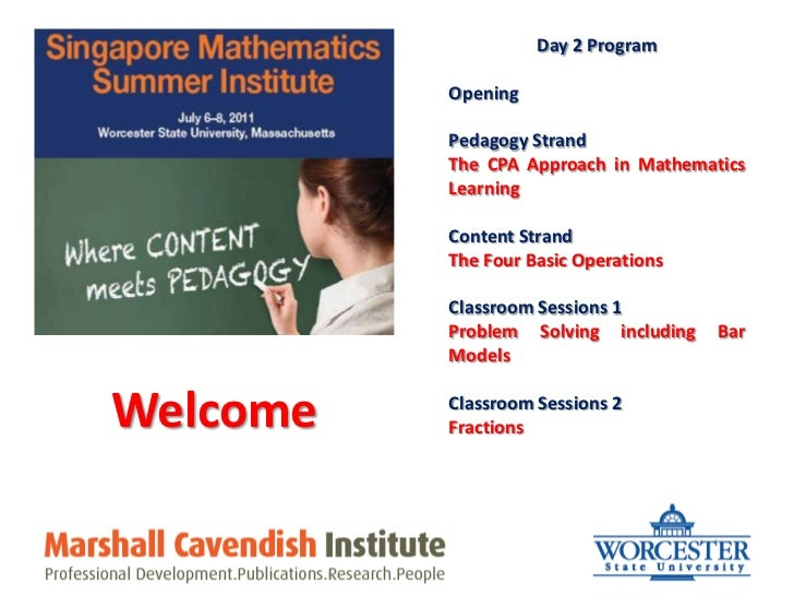 Day 2 Program<br />Opening<br />Pedagogy Strand<br />The CPA Approach in Mathematics Learning<br />Content Strand<br />The...