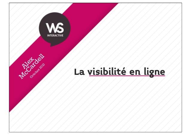 Alex M cCardell La visibilité en ligne Octobre2013