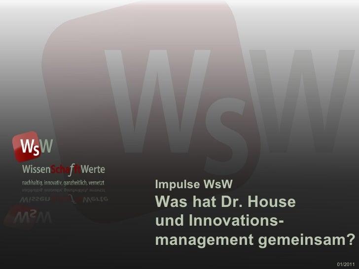 Impulse WsW Was hat Dr. House und Innovations- management gemeinsam? 01/2011