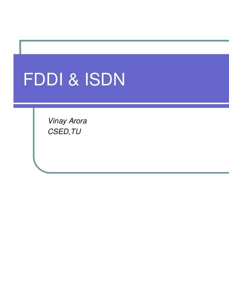 FDDI & ISDN  Vinay Arora  CSED,TU