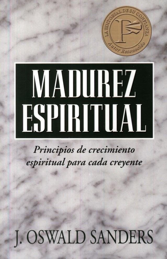 · Principios de crecimiento espiritualpara cada creyente J. OSWALD SANDERS