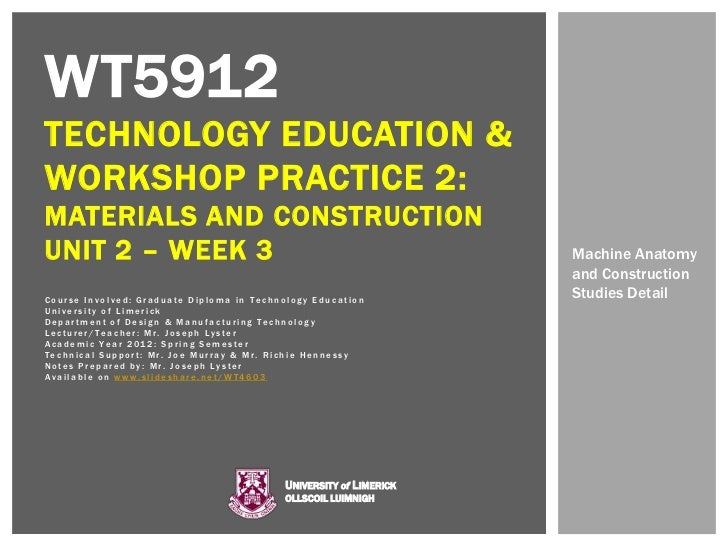 WT5912TECHNOLOGY EDUCATION &WORKSHOP PRACTICE 2:MATERIALS AND CONSTRUCTIONUNIT 2 – WEEK 3                                 ...