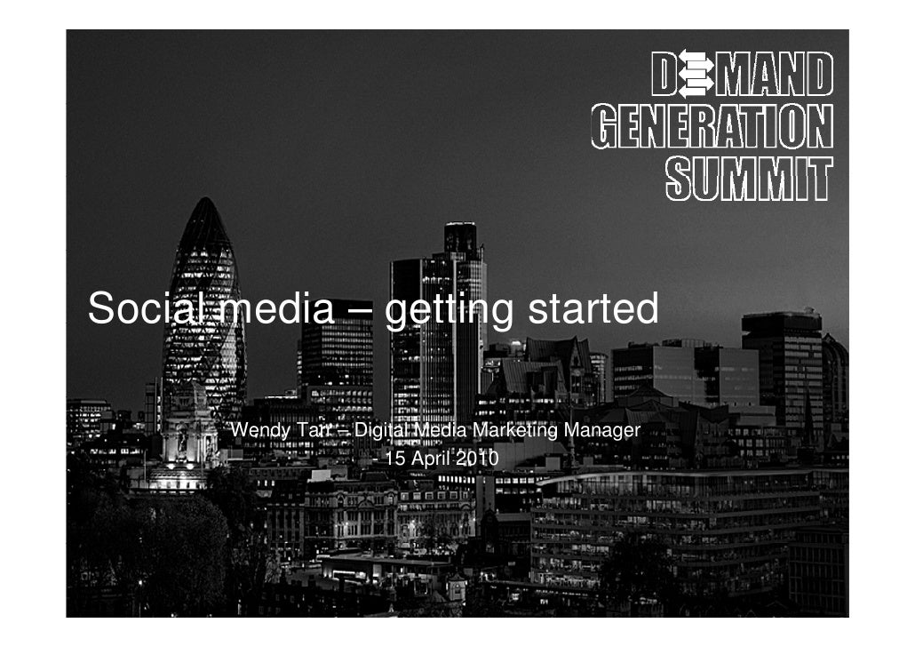 Soc a ed a ge g started Social media – getting s a ed         Wendy Tarr – Digital Media Marketing Manager                ...
