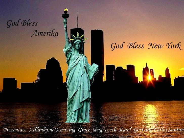 God  Bless  New York God Bless  Amerika Prezentace  Atllanka.net Amazing  Grace  song  czech  Karel  Gott and Carlos Santana