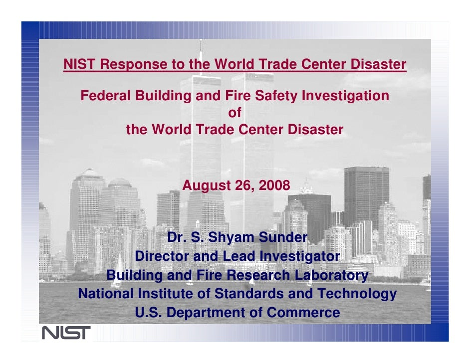 NIST Response to the World Trade Center Disaster    Federal Building and Fire Safety Investigation                        ...