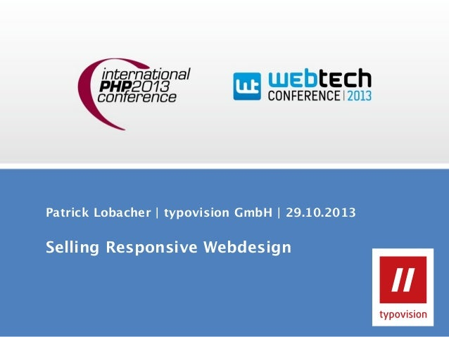 Patrick Lobacher | typovision GmbH | 29.10.2013  Selling Responsive Webdesign