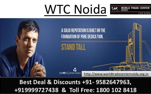 Best Deal & Discounts +91- 9582647963, +919999727438 & Toll Free: 1800 102 8418 WTC Noida http://www.worldtradecenternoida...