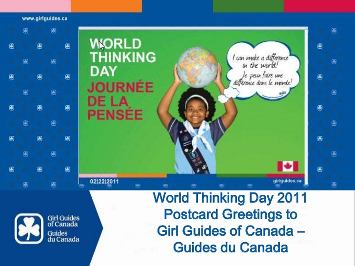 World Thinking Day 2011 <br />Postcard Greetings to <br />Girl Guides of Canada – <br />Guides du Canada<br />