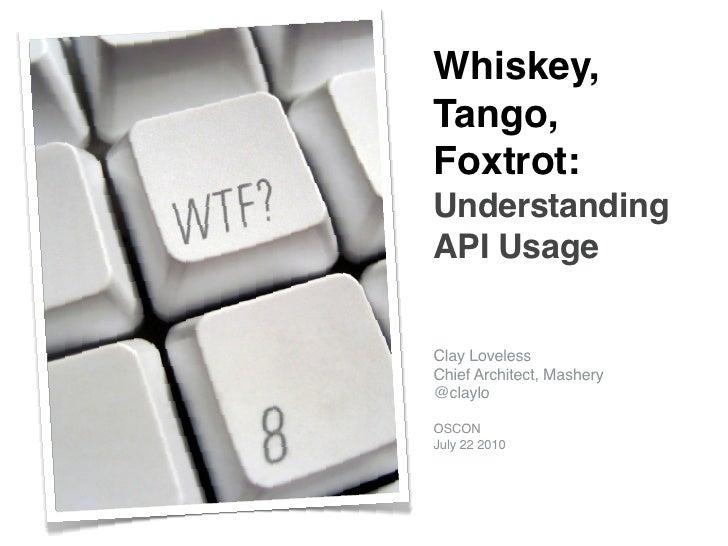 Whiskey, Tango, Foxtrot: Understanding API Usage