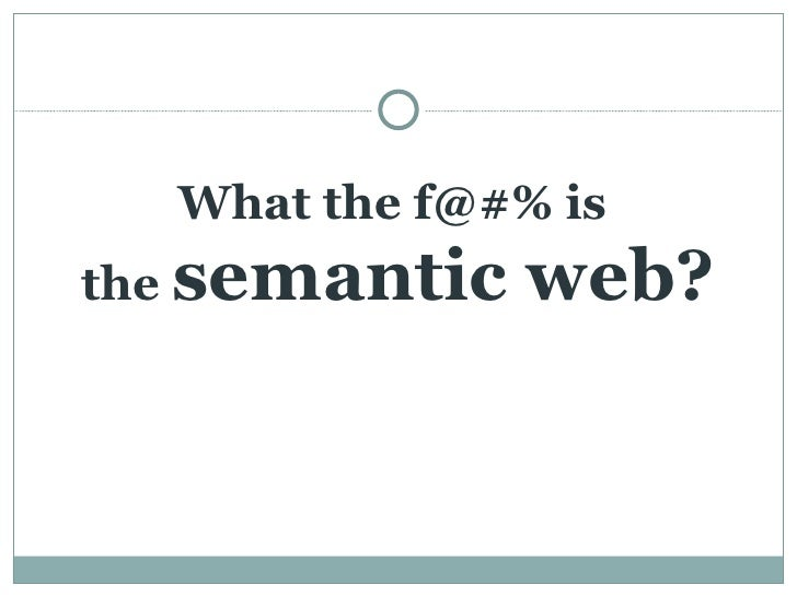 What the f@#% is the Semantic Web?
