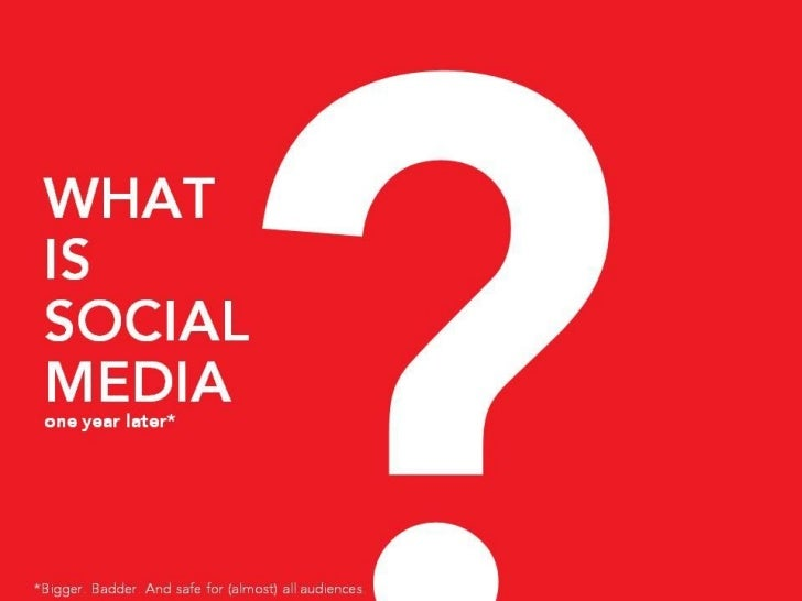 What Is Social Media? (PG  Edition)