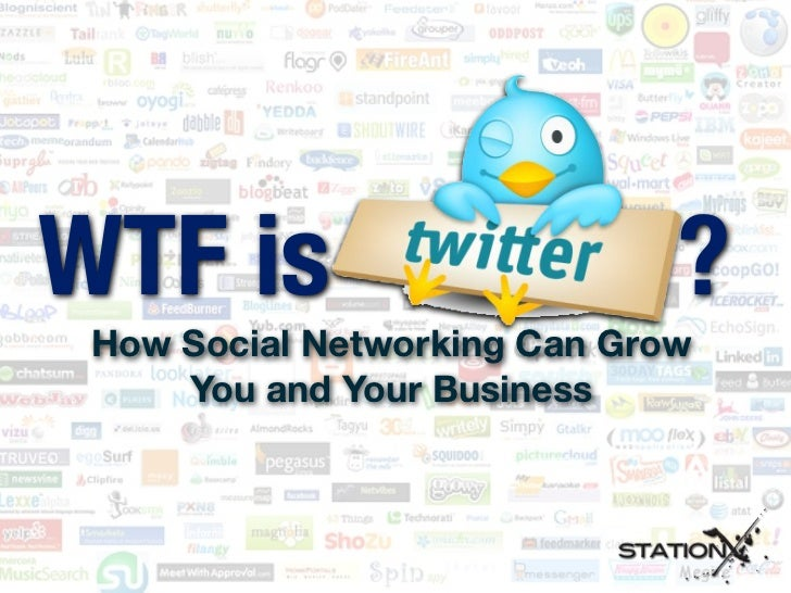 WTF is                        ?  How Social Networking Can Grow      You and Your Business
