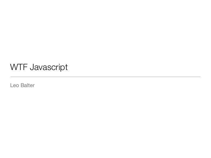 WTF Javascript - FrontInRio 2011