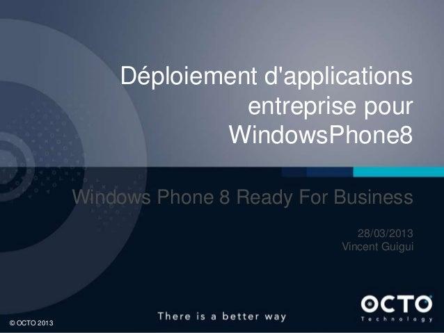 OCTO 2013 : Déploiement d'applications entreprise pour WindowsPhone8