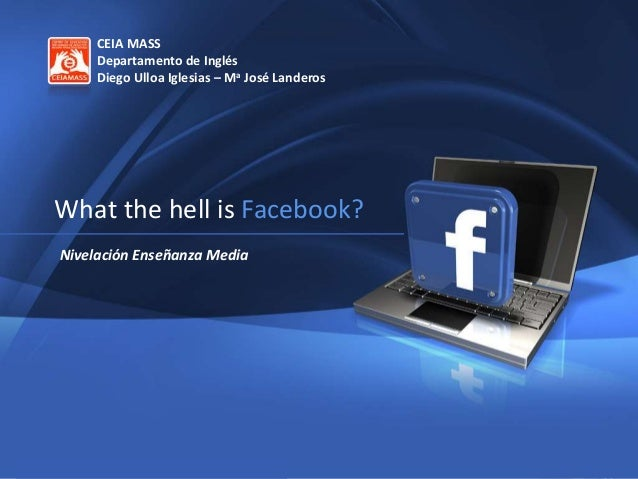 Wth is Facebook? CEIA MASS 2013