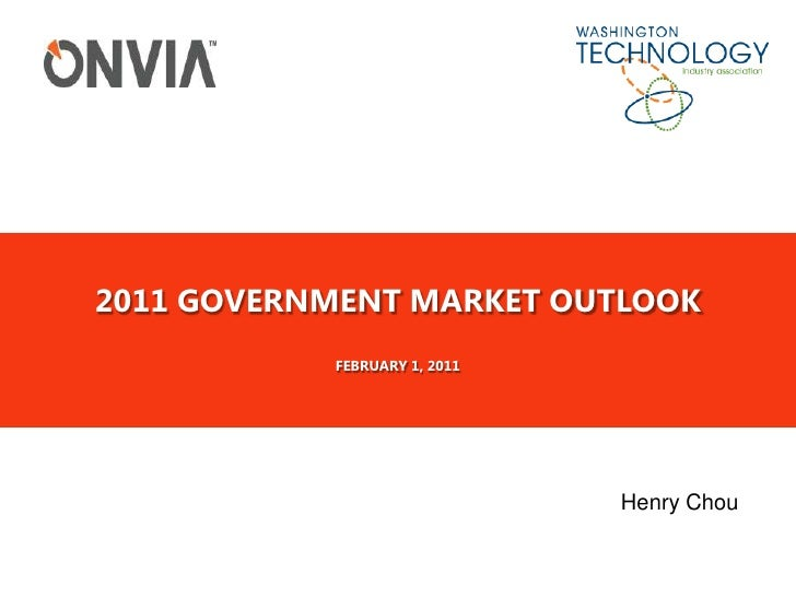 2011 Government Market OutlookFebruary 1, 2011<br />Henry Chou<br />