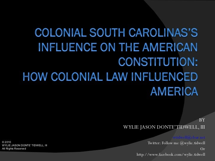 Wtidwell Colonial south carolinas's influence on the american constitution